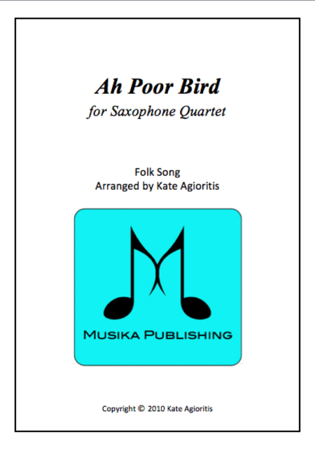 Ah Poor Bird for Saxophone Quartet