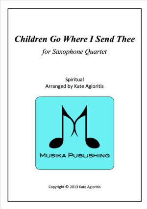 Children Go Where I Send Thee – for Saxophone Quartet