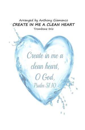 CREATE IN ME A CLEAN HEART (trombone trio)