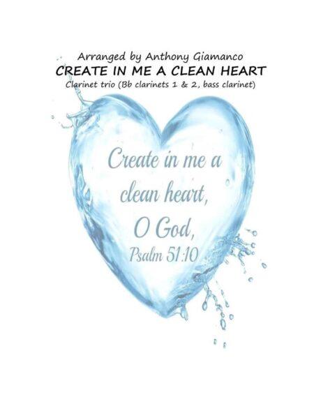 CREATE IN ME A CLEAN HEART clarinet trio
