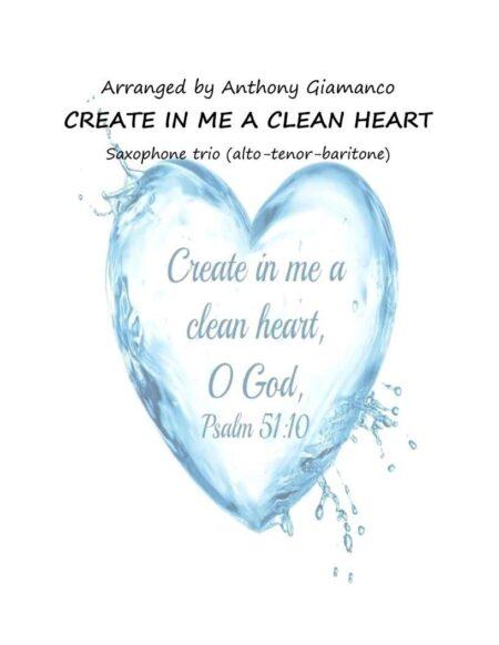 CREATE IN ME A CLEAN HEART sax trio