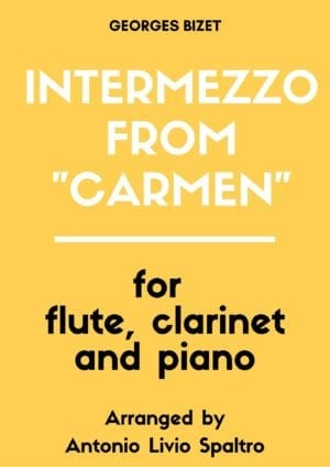 "Intermezzo from ""Carmen"" (Entr'acte) for Flute, Clarinet and Piano"