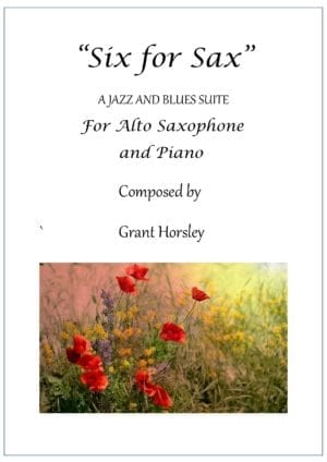 Six for Sax – a Jazz and Blues Suite for Alto Saxophone and Piano