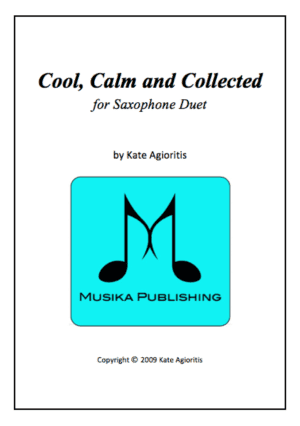 Cool Calm and Collected – for Saxophone Duet (Alto/Tenor)