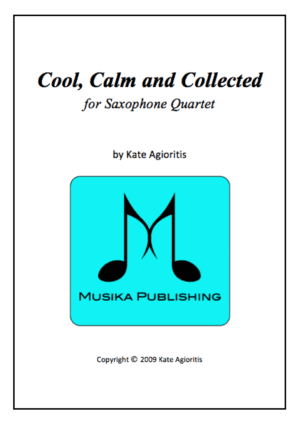 Cool Calm and Collected – Saxophone Quartet