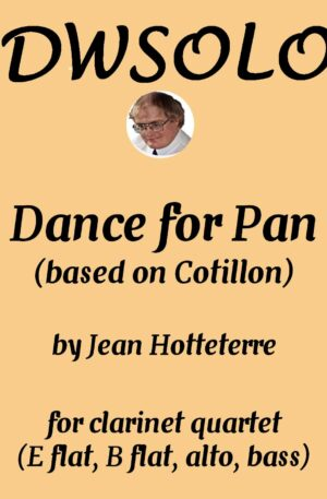 Dance for Pan (based on Cotillon) for clarinet quartet (E flat, B flat, Alto, Bass)