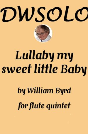 Lullaby my sweet little baby (3 flutes, 1 alto, 1 bass)