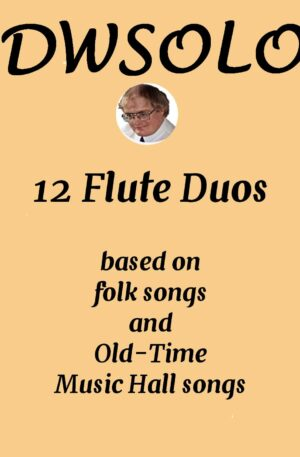 12 Flute duos based on Folksongs and Old Time Music Hall songs