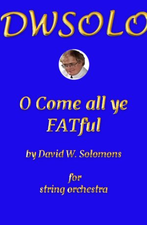 O Come all ye FATful a nightmare composition of Christmas gluttony for string orchestra