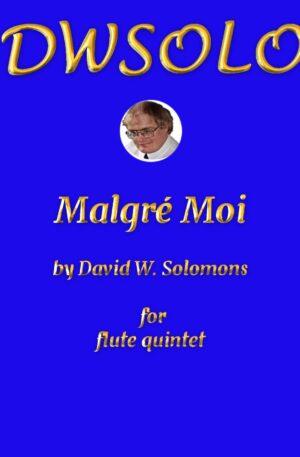 Malgré Moi for flute quintet (piccolo, 2 flutes, alto flute, bass flute)