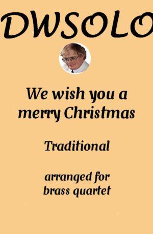 We Wish You A Merry Christmas – Brass Quartet
