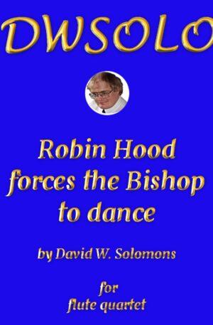 Robin Hood forces the Bishop to Dance – Flute Quartet