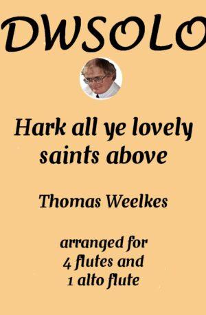 Hark All Ye lovely Saints Above – Flute Quintet (4C Flutes and Alto Flute)