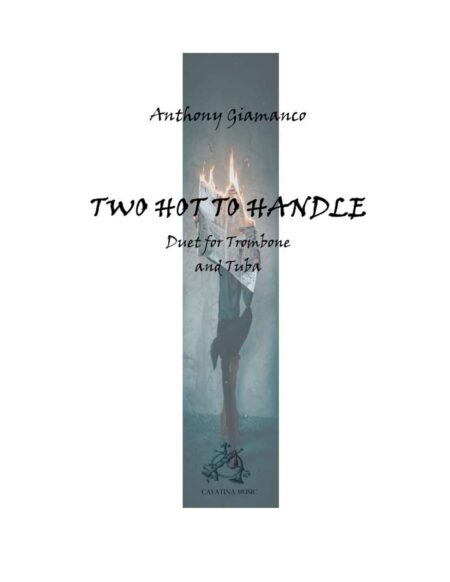 TWO HOT TO HANDLE -trombone/tuba duet