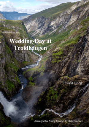 """Wedding-Day at Troldhaugen (from """"Lyric Pieces"""") (Grieg) – String Quartet"""