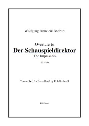 Overture to Der Schauspieldirektor/The Impresario (Mozart) – Brass Band