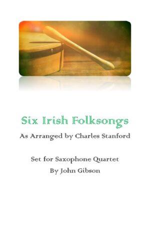 6 Irish Folksongs set for Saxophone Quartet