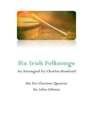6 Irish Folksongs set for Clarinet Quartet