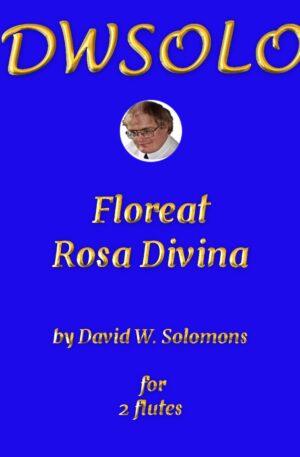 Floreat Rosa Divina (May the divine rose flourish) for flute duo