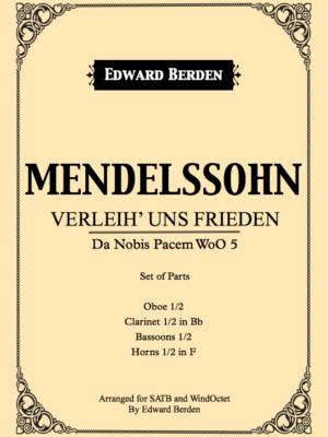 Verleih' uns Frieden, arranged for Wind Octet and Choir by Edward Berden (Parts)