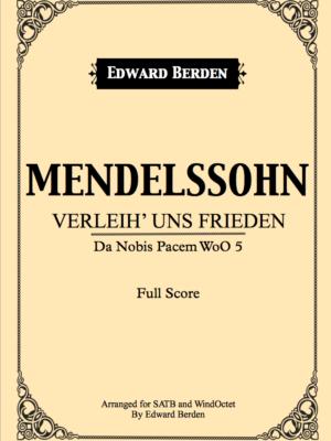 Verleih' uns Frieden, arranged for Wind Octet and Choir by Edward Berden (Score)