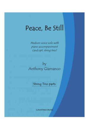 PEACE, BE STILL – string trio parts