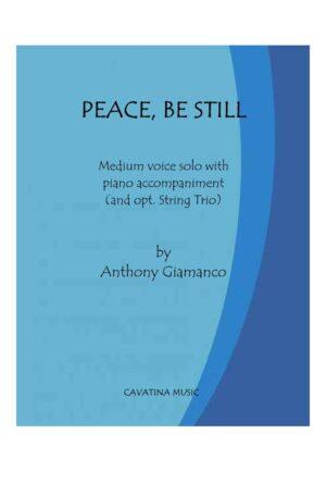 PEACE, BE STILL – medium voice solo/piano accompaniment