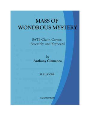 MASS OF WONDROUS MYSTERY – SATB choir, cantor, assembly, keyboard