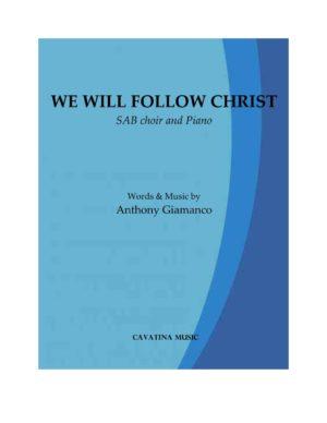 WE WILL FOLLOW CHRIST – SAB choir, piano