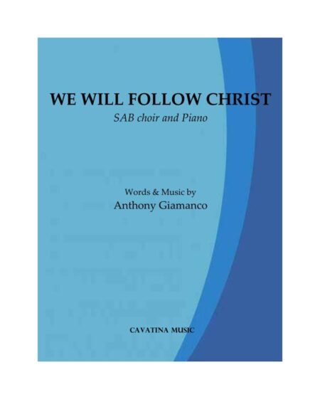 WE WILL FOLLOW CHRIST - SAB/piano