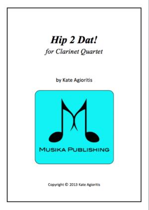 Hip 2 Dat! – for Clarinet Quartet