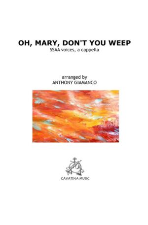 OH, MARY, DON'T YOU WEEP – SSAA chorus, a cappella