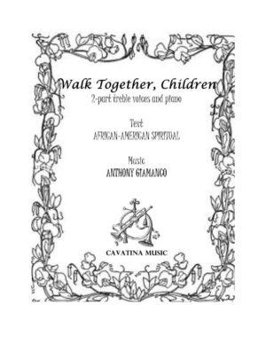 WALK TOGETHER, CHILDREN – 2-part trebles, piano