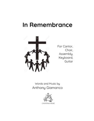 IN REMEMBRANCE (Eucharist Hymn) – Cantor, choir, assembly, keyboard