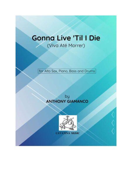 GONNA LIVE 'TIL I DIE - jazz quartet