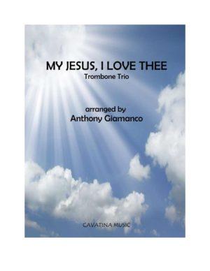 MY JESUS, I LOVE THEE – trombone trio