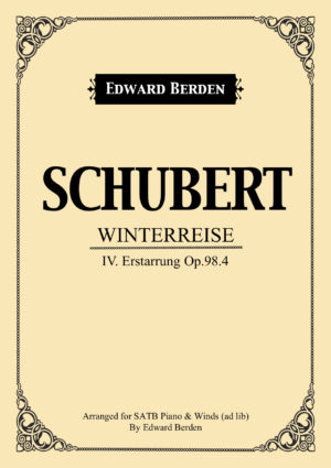 Schubert, Erstarrung, from Winterreise. Arranged for SATB Choir and Piano with optional Wind-Instruments