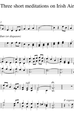 Three Short Meditations on Irish Airs, for Organ