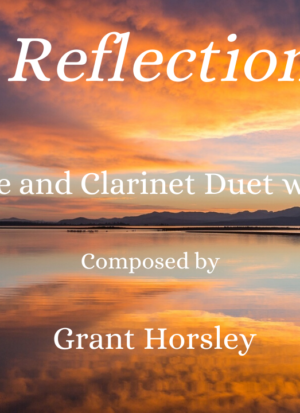 """Reflection"" Flute and Clarinet Duet with Piano- early Intermediate"