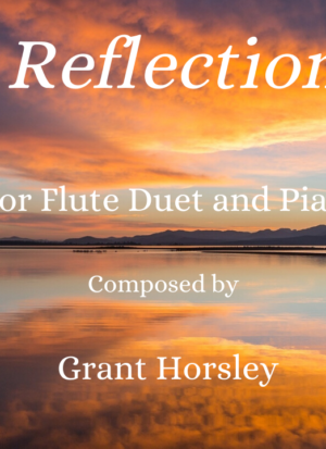 """Reflection"" Flute Duet and Piano- early Intermediate"