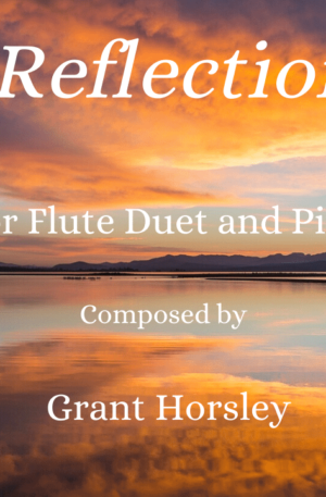 """""""Reflection"""" Flute Duet and Piano- early Intermediate"""
