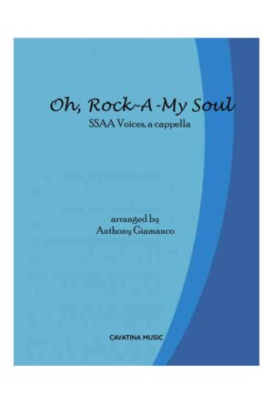 OH, ROCK-A MY SOUL – SSAA voices, a cappella