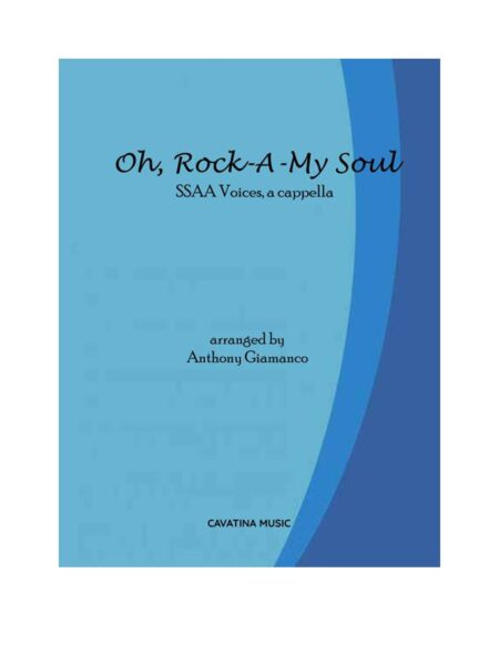 OH, ROCK-A MY SOUL - SSAA, a cap.