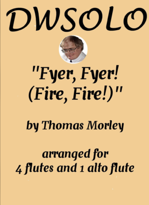 Fyer, Fyer! (Fire, Fire!) for 4 flutes and alto flute