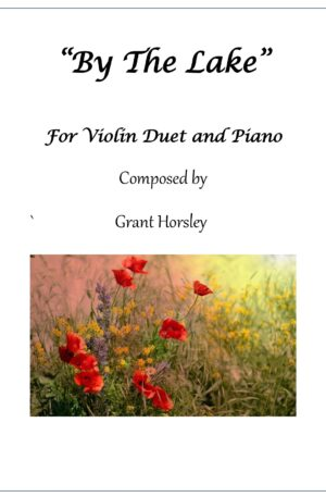 """""""By The Lake"""" For Violin duet and Piano – Early Intermediate"""
