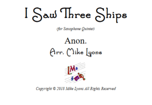 I Saw Three Ships – Saxophone Quintet (AATTB)