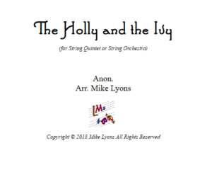 The Holly and the Ivy – String Quintet or String Orchestra