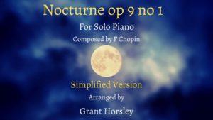 "F Chopin ""Nocturne op 9 no 1"" Solo Piano Simplified Version"