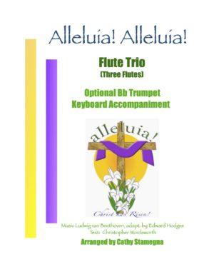 Alleluia! Alleluia! – (Ode to Joy) – Flute Trio, Optional Bb Trumpet, Keyboard Accompaniment