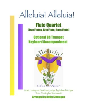 Alleluia! Alleluia! – (Ode to Joy) – Flute Quartet (Two Flutes, Alto Flute, Bass Flute), Optional Bb Trumpet, Keyboard Accompaniment